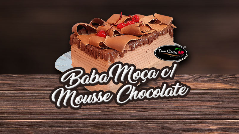 Baba de Moça com Mousse de Chocolate